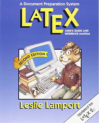 Latex: A Document Preparation System (Addison-Wesley Series on Tools and Techniques for Computer T)