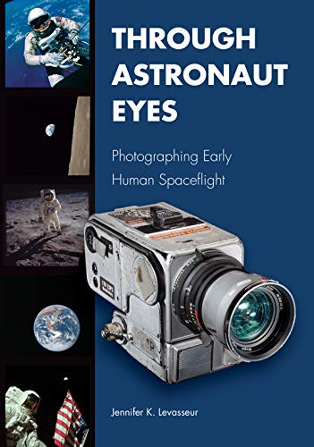 THROUGH ASTRONAUT EYES (Purdue Studies in Aeronautics and Astronautics) von PURDUE UNIV PR