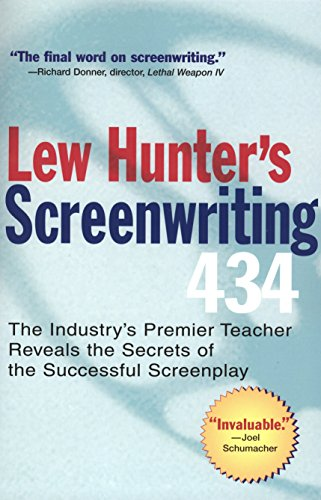 Lew Hunter's Screenwriting 434: The Industry's Premier Teacher Reveals the Secrets of the Successful Screenplay von Tarcherperigee