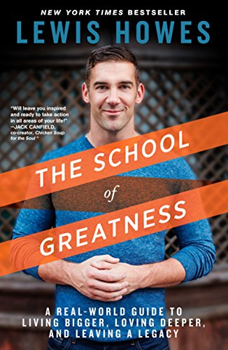 The School of Greatness: A Real-World Guide to Living Bigger, Loving Deeper, and Leaving a Legacy von Rodale Books