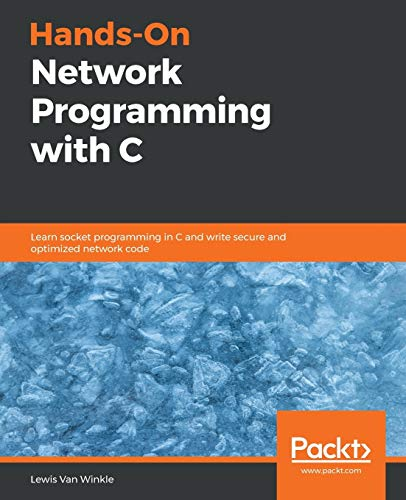 Hands-On Network Programming with C: Learn socket programming in C and write secure and optimized network code von Packt Publishing