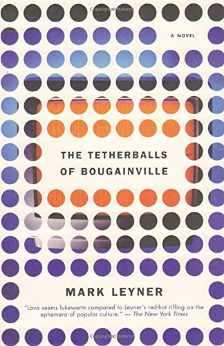 The Tetherballs of Bougainville: A Novel (Vintage Contemporaries)