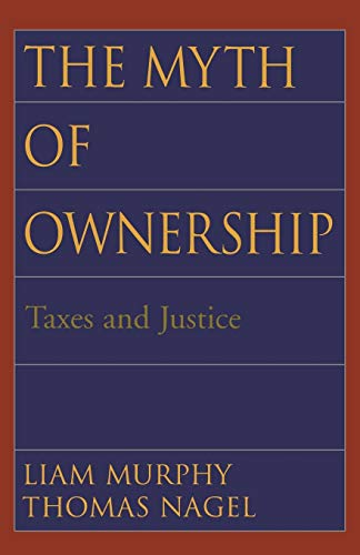 The Myth of Ownership: Taxes and Justice von Oxford University Press