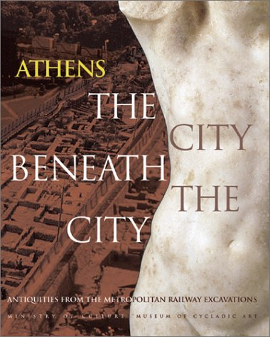 Athens, The City Beneath the City: Antiquities from the Metropolitan Railway Excavations