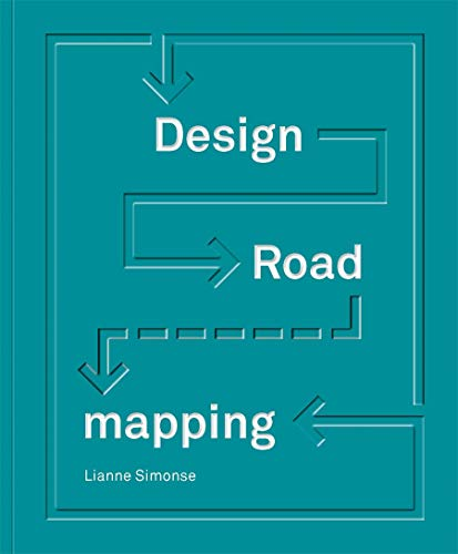 Design Roadmapping: Guidebook for Future Foresight Techniques von Bis Publishers