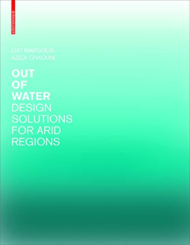 Out of Water - Design Solutions for Arid Regions von Birkhäuser