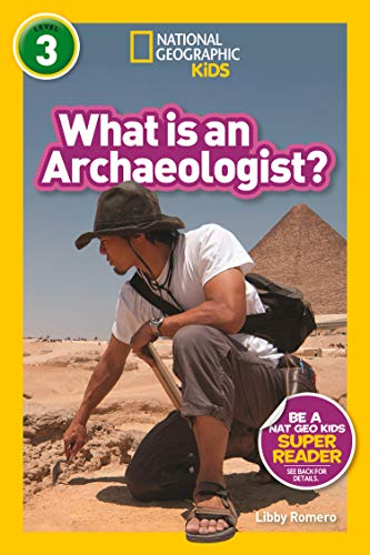 National Geographic Readers: What Is an Archaeologist? (L3) von National Geographic Children's Books