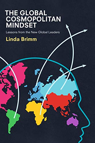 The Global Cosmopolitan Mindset: Lessons from the New Global Leaders von Palgrave Macmillan