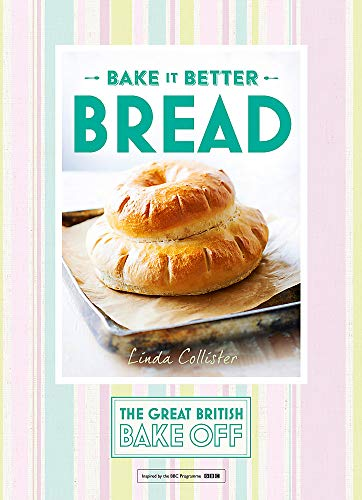 Great British Bake Off - Bake it Better (No.4): Bread (The Great British Bake Off, Band 4) von Hodder & Stoughton