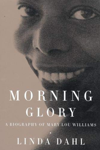 Morning Glory: A Biography of Mary Lou Williams von University of California Press
