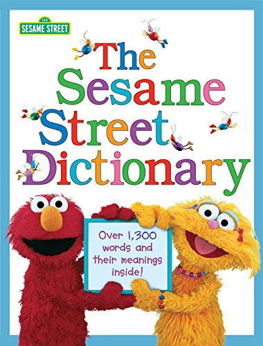 The Sesame Street Dictionary (Sesame Street): Over 1,300 Words and Their Meanings Inside! von Random House Books for Young Readers