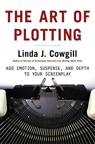 The Art of Plotting: Add Emotion, Suspense, and Depth to your Screenplay von Lone Eagle