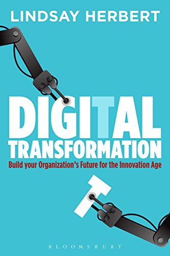Digital Transformation: Build Your Organization's Future for the Innovation Age von Bloomsbury Business