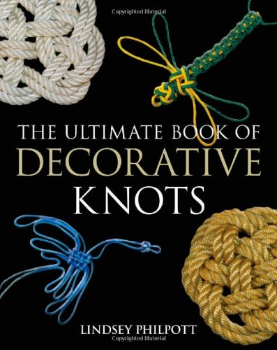 The Ultimate Book of Decorative Knots von Bloomsbury Publishing Plc