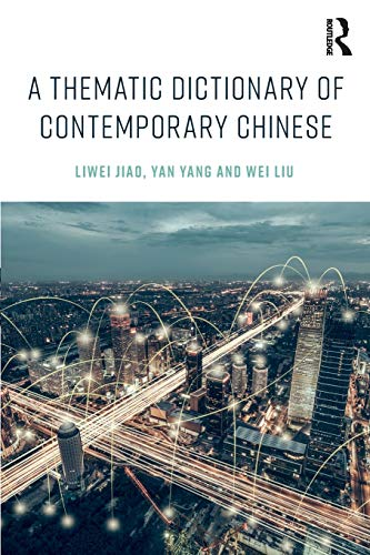A Thematic Dictionary of Contemporary Chinese von Taylor & Francis Ltd.