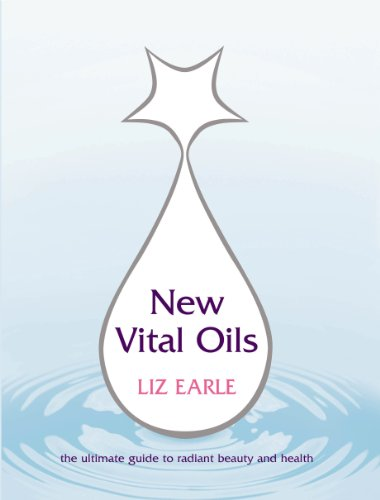 New Vital Oils: Discover How Just a Few Drops a Day Can Ensure You Look and Feel Great! von Vermilion