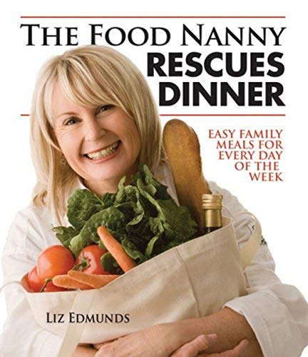 FOOD NANNY RESCUES DINNER: Easy Family Meals for Every Day of the Week von Palmer/Pletsch Publishing