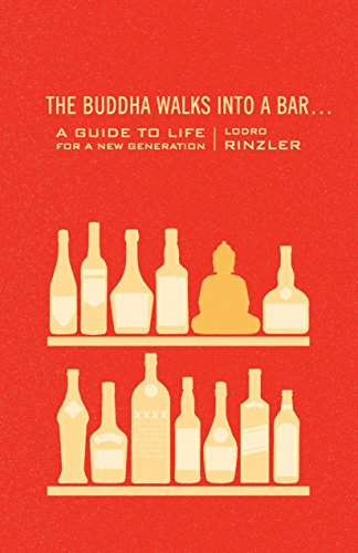 The Buddha Walks into a Bar...: A Guide to Life for a New Generation von Shambhala