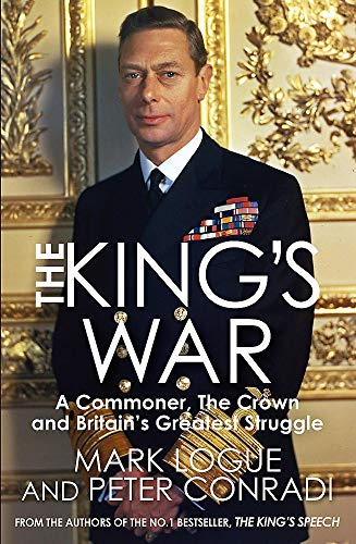The King's War: A Commoner, The Crown and Britain's Greatest Struggle