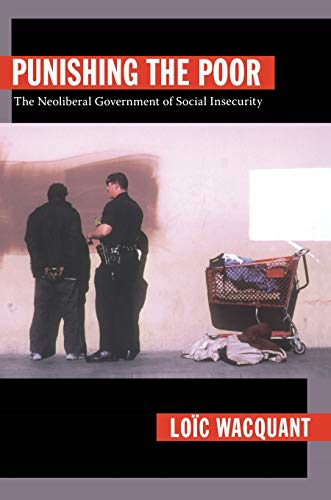 Punishing the Poor: The Neoliberal Government of Social Insecurity (Politics, History, and Culture) von Duke University Press