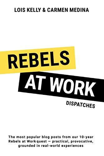 Rebels at Work: Dispatches