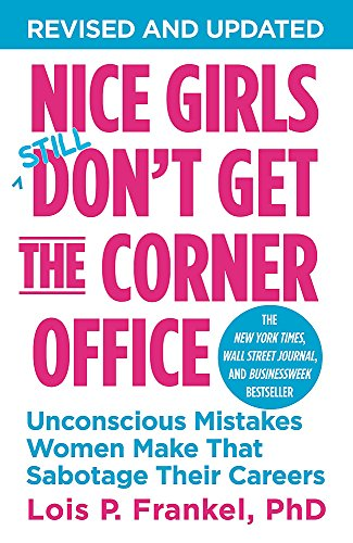 Nice Girls Don't Get the Corner Office: Unconscious Mistakes Women Make That Sabotage Their Careers (A NICE GIRLS Book) von Business Plus