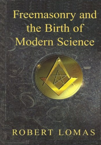 Freemasonry and the Birth of Modern Science von CreateSpace Independent Publishing Platform