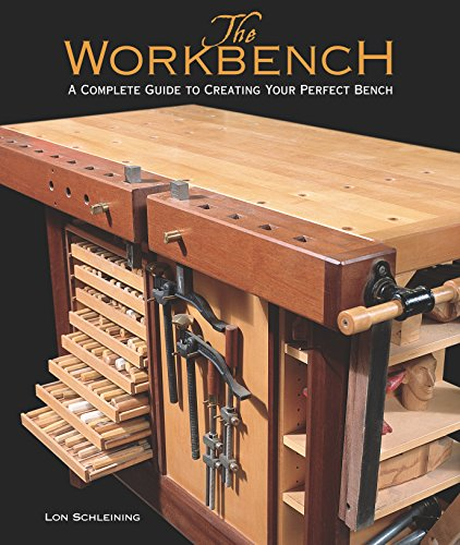 Schleining, L: Workbench: A Complete Guide to Creating Your Perfect Bench von Taunton Press