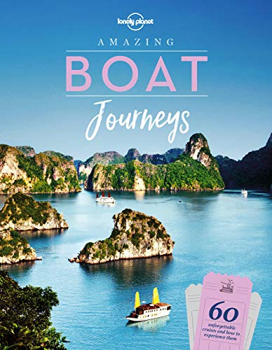 Amazing Boat Journeys (Amazing Journeys) von Lonely Planet