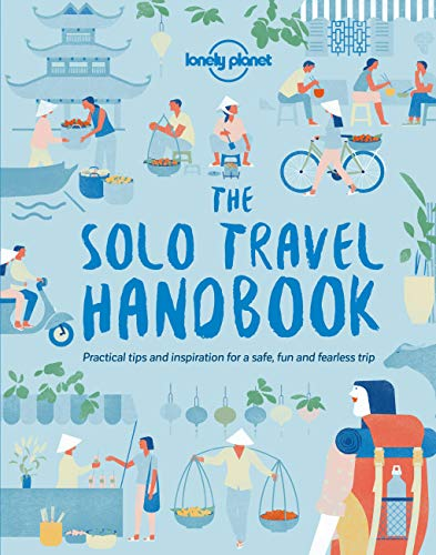 The Solo Travel Handbook (Lonely Planet) von Lonely Planet Global Limited