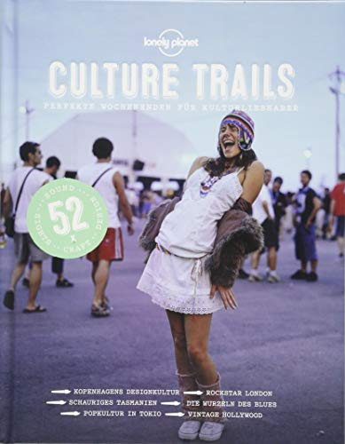 Lonely Planet Culture Trails: Perfekte Wochenenden für Kulturliebhaber (Lonely Planet Reisebildbände) von Lonely Planet Deutschland
