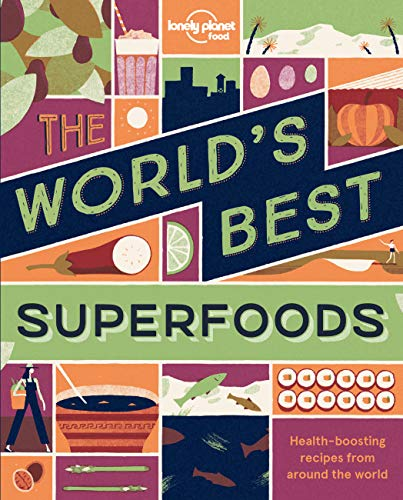 The World's Best Superfoods (Lonely Planet Food) von Lonely Planet Publications