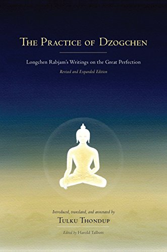 The Practice of Dzogchen: Longchen Rabjam's Writings on the Great Perfection (Buddhayana Foundation, Band 3) von Snow Lion