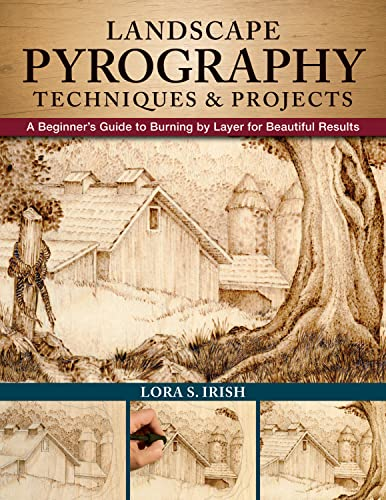 Landscape Pyrography Techniques & Projects: A Beginner's Guide to Burning by Layer for Beautiful Results von Fox Chapel Publishing