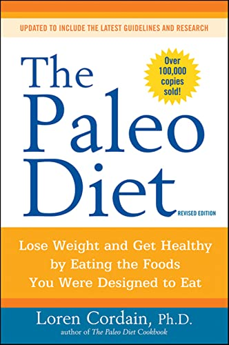 The Paleo Diet Revised: Lose Weight and Get Healthy by Eating the Foods You Were Designed to Eat von Houghton Mifflin Harcourt