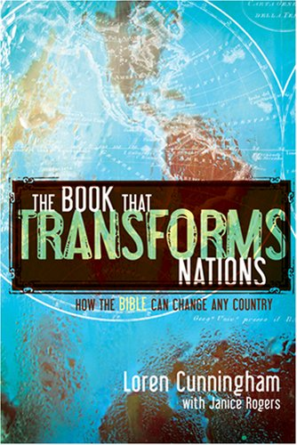 The Book That Transforms Nations: The Power of the Bible to Change Any Country