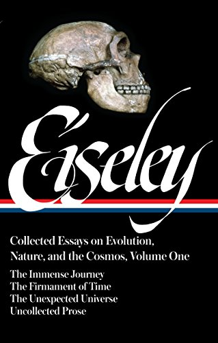 Loren Eiseley: Collected Essays on Evolution, Nature, and the Cosmos Vol. 1 (LOA #285): The Immense Journey, The Firmament of Time, The Unexpected ... of America Loren Eiseley Edition, Band 1) von Library of America