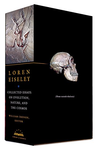 Loren Eiseley: Collected Essays on Evolution, Nature, and the Cosmos (The Library of America)