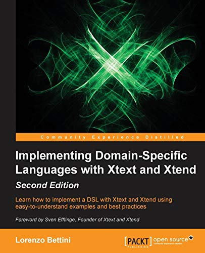Implementing Domain-Specific Languages with Xtext and Xtend - Second Edition (English Edition) von Packt Publishing