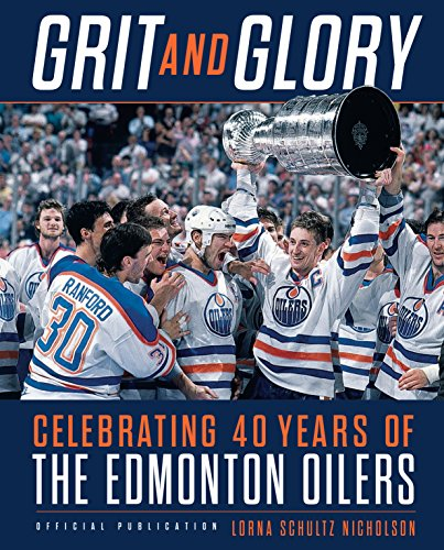 Grit and Glory: Celebrating 40 Years of the Edmonton Oilers von Viking
