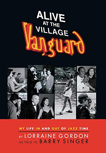 Alive at the Village Vanguard: My Life In and Out of Jazz Time von Hal Leonard Publishing Corporation