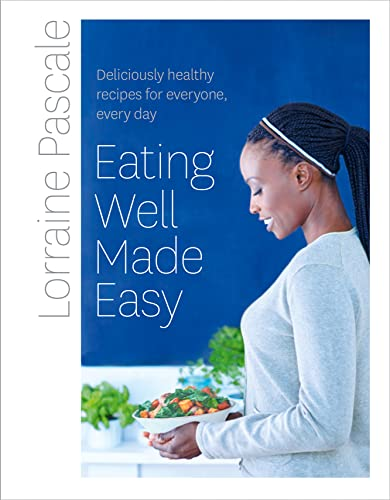Eating Well Made Easy: Deliciously Healthy Recipes for Everyone, Every Day von Harper Collins Publ. UK
