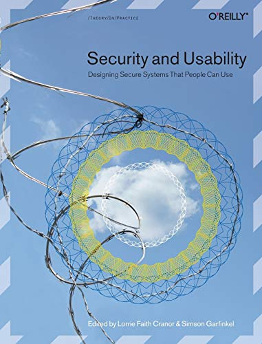 Security and Usability: Designing Secure Systems that People Can Use von O'Reilly and Associates