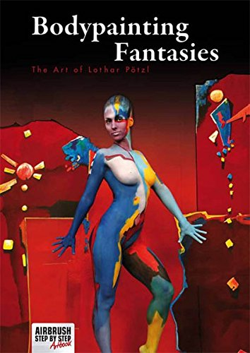 Bodypainting Fantasies: The Art of Lothar Pötzl von newart medien & design