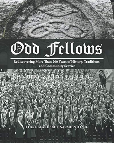 Odd Fellows: Rediscovering More Than 200 Years of History, Traditions, and Community Service (Black and white paperback version) von Louie Sarmiento
