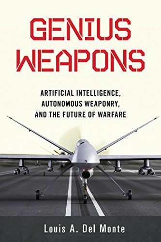 Genius Weapons: Artificial Intelligence, Autonomous Weaponry, and the Future of Warfare von Prometheus Books