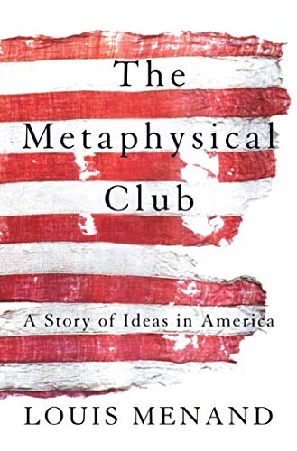 The Metaphysical Club: A Story of Ideas in America von FARRAR STRAUSS & GIROUX