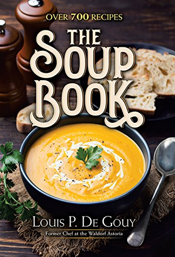 The Soup Book: Over 700 Recipes von Dover Publications Inc.