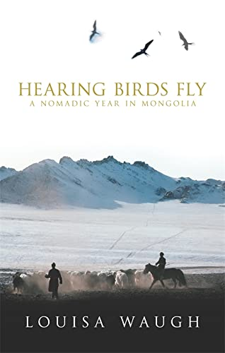 Hearing Birds Fly: A Year in a Mongolian Village