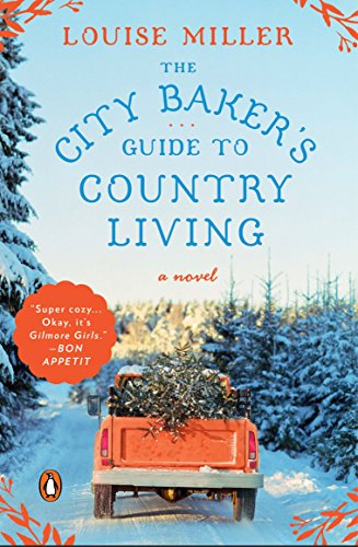 The City Baker's Guide to Country Living: A Novel von Penguin Books